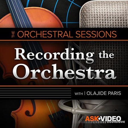 Ask Video The Orchestral Sessions 104 Recording the Orchestra TUTORiAL
