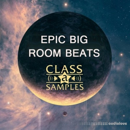 Class A Samples Epic Big Room Beats WAV