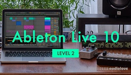 Sonic Academy How To Use Ableton Live 10 Beginner Level 2 TUTORiAL
