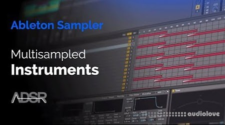 ADSR Sounds Creating a Multisampled Instrument with Ableton Sampler TUTORiAL