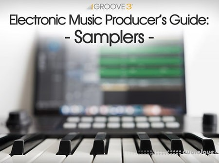 Groove3 Electronic Music Producers Guide Samplers TUTORiAL