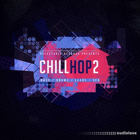 Delectable Records Chill Hop 2 WAV