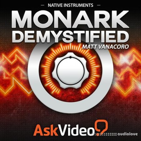Ask Video Native Instruments 220: Monark Demystified TUTORiAL