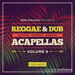 Loopmasters Don Goliath Reggae and Dub Acapellas Vol.6