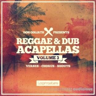 Loopmasters Don Goliath Reggae and Dub Acapellas Vol.3