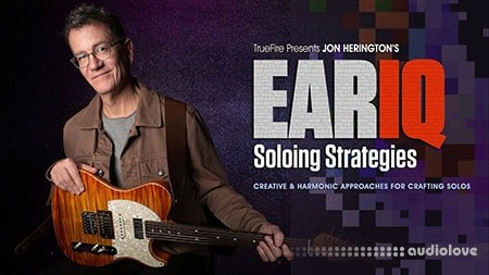 Truefire Jon Herington's Ear IQ: Soloing Strategies (2018) TUTORiAL
