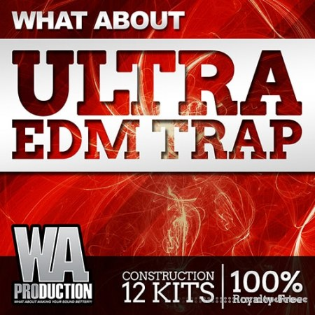 WA Production What About Ultra EDM Trap WAV MiDi Synth Presets