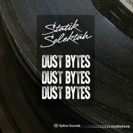 Splice Sounds Statik Selektah Dust Bytes Sample Pack WAV