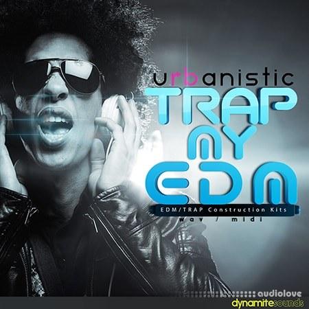 Urbanistic Dynamite Sounds Trap My EDM WAV MiDi