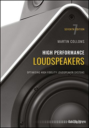High Performance Loudspeakers Optimising High Fidelity Loudspeaker Systems 7th edition