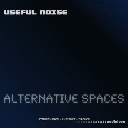 Useful Noise Alternative Spaces MULTiFORMAT