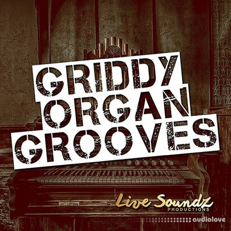 Live Soundz Productions Griddy Organ Grooves WAV