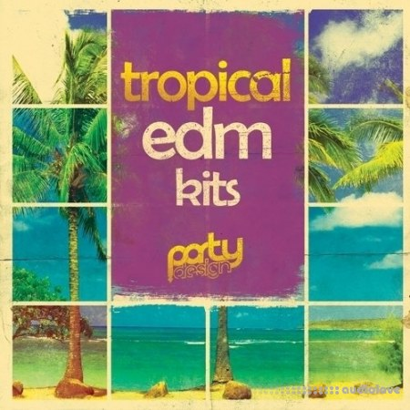 Party Design Tropical EDM Kits 1 WAV MiDi