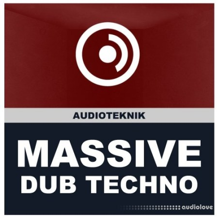 Audioteknik Dub Techno Massive Presets Synth Presets
