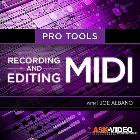 Ask Video Pro Tools 102 Recording and Editing MIDI TUTORiAL