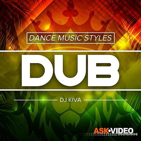 Ask Video Dance Music Styles 116 Dub TUTORiAL