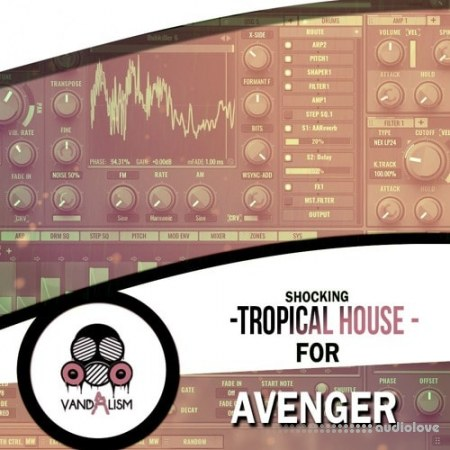 Vandalism Shocking Tropical House For Avenger Synth Presets MiDi