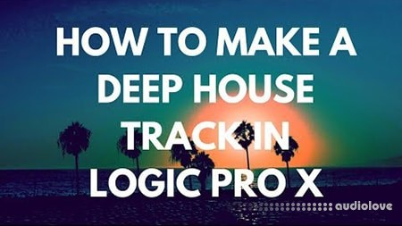 Music-Prod Make a Deep House Remix Track in Logic Pro X TUTORiAL