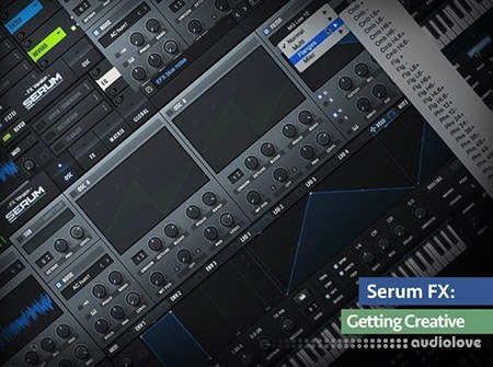 Groove3 Serum FX Getting Creative TUTORiAL