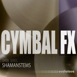 ShamanStems Origin Series Cymbal FX