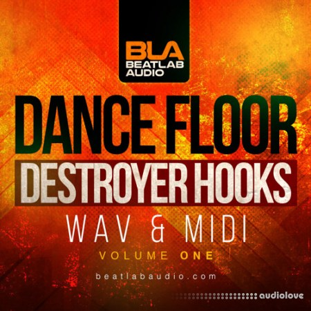 Beatlab Audio Dancefloor Destroyer Hooks Vol.1 WAV MiDi