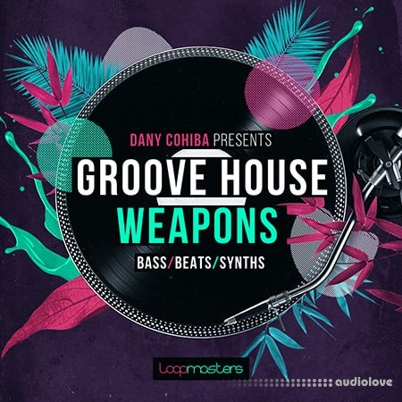 Loopmasters Danny Cohiba Groove House Weapons MULTiFORMAT