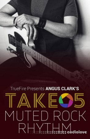 Truefire Angus Clark`s Take 5 Muted Rock Rhythm TUTORiAL