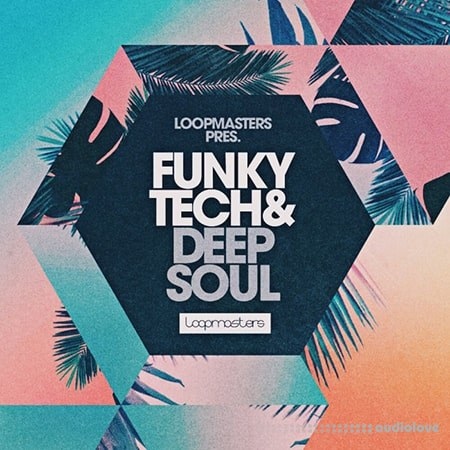 Loopmasters Funky Tech and Deep Soul MULTiFORMAT
