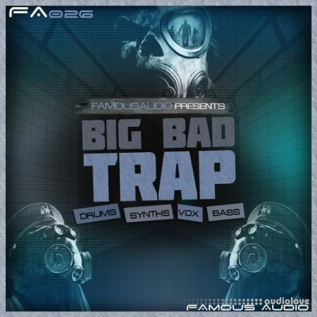 Famous Audio Big Bad Trap WAV
