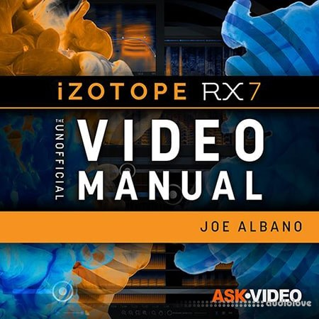 Ask Video iZotope RX 7 301 RX 7 The Unofficial Video Manual TUTORiAL