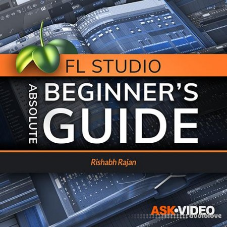 Ask Video FL Studio 101 Absolute Beginners Guide TUTORiAL