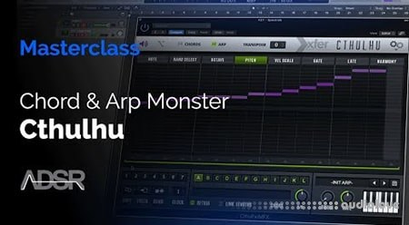 ADSR Sounds Cthulhu Masterclass Tame The Chord and Arp Monster TUTORiAL