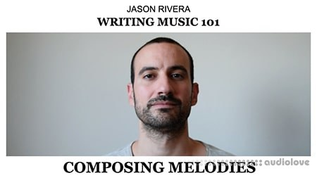SkillShare Writing Music 101 Composing Melodies II TUTORiAL