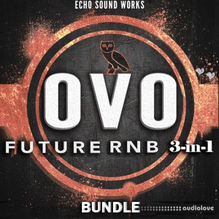 Echo Sound Works OVO Future RnB BUNDLE 3-in-1 Synth Presets WAV MiDi