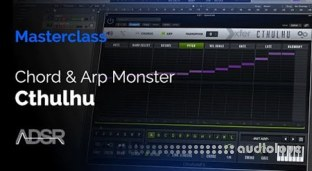 ADSR Sounds Cthulhu Masterclass Tame The Chord and Arp Monster