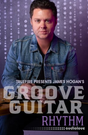Truefire James Hogan's Groove Guitar Rhythm TUTORiAL
