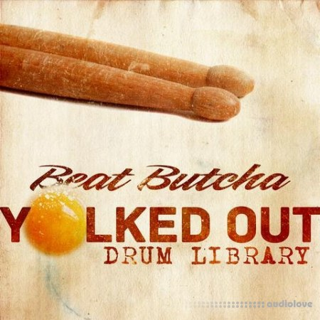Beat Butcha Yolked Out Drum Library WAV