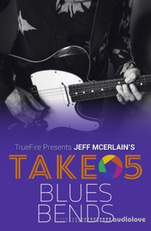 Truefire Jeff McErlain's Take 5 Blues Bends
