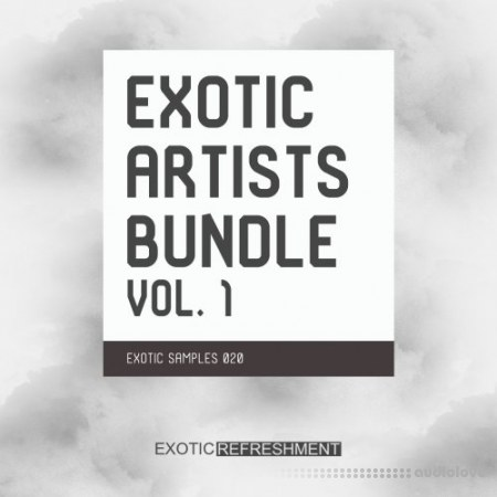 Exotic Refreshment Exotic Artists Bundle vol. 1 WAV