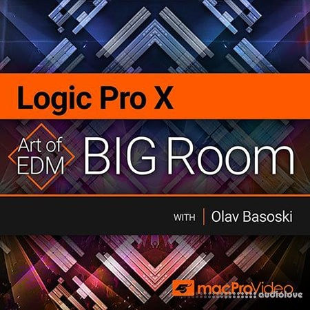 MacProVideo Logic Pro X 401 Art of EDM Big Room TUTORiAL
