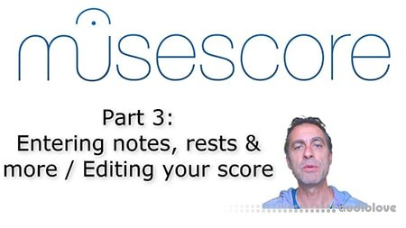 SkillShare MuseScore (Part 3): Entering notes rests and more / Editing your score TUTORiAL