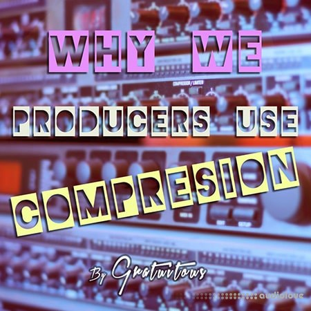 SkillShare Why Do We Producers Use Audio Compression TUTORiAL