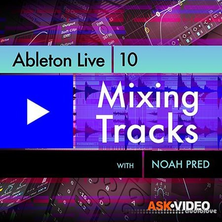 Ask Video Ableton Live 10 104 Mixing Tracks TUTORiAL