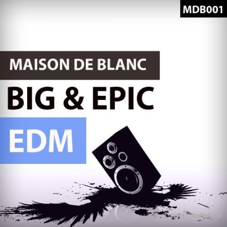 Maison De Blanc Big and Epic EDM WAV