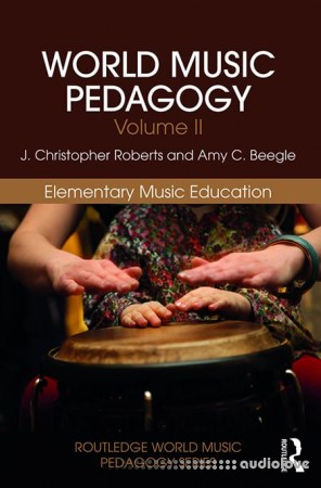 World Music Pedagogy Volume II Elementary Music Education