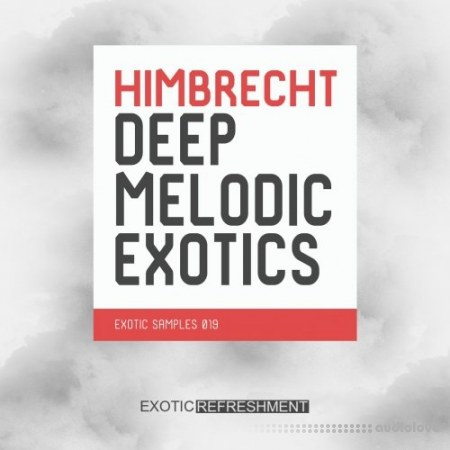 Exotic Refreshment Himbrecht Deep Melodic Exotics WAV
