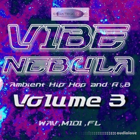 Strategic Audio Vibe Nebula Ambient Hip Hop and RnB Vol.3 WAV MiDi DAW Templates