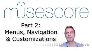 SkillShare MuseScore (Part 2) Menus, Navigation and Customizations