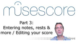 SkillShare MuseScore (Part 3): Entering notes, rests and more / Editing your score
