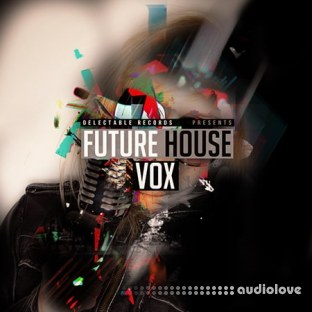 Delectable Records Future House Vox